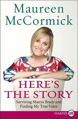 Here's the Story : Surviving Marcia Brady and Finding My True Voice by...