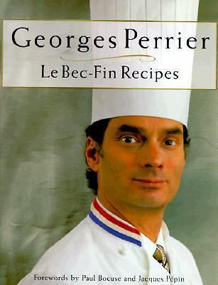 Georges Perrier le Bec-Fin Recipes, SIGNED by Georges Perrier - see description