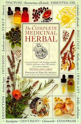 The Complete Medicinal Herbal: A Practical Guide to the Healing Properties of H