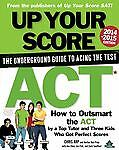Up Your Score: ACT, 2014-2015 Edition: The Underground Guide, Good Books