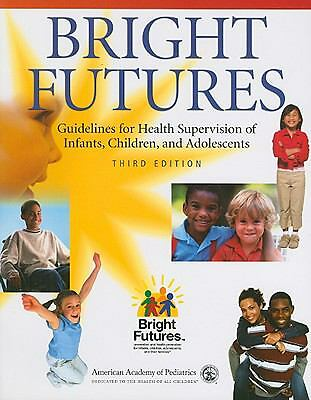 Bright Futures: Guidelines for Health Supervision of Infants, Children, and Adol
