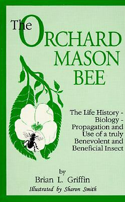 The Orchard Mason Bee (Osmia Lignaria Propingua Cresson : the Life-History-Biol