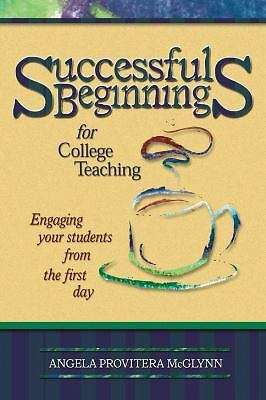 Successful Beginnings for College Teaching (Teaching Techniques/Strategies Serie