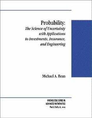 Probability: The Science of Uncertainty with Applications to Investments, Insur