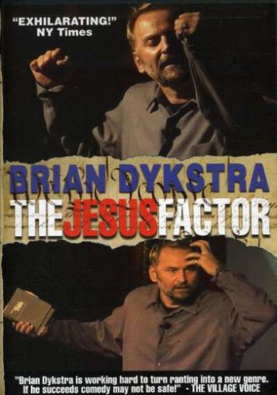 BRIAN DYKSTRA; THE JESUS FACTOR (DVD, 2007) BNISW COMEDY