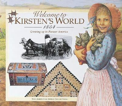 Welcome to Kirsten's World, 1854: Growing Up in Pioneer America (American Girl)