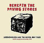 Beneath the Paving Stones : Situations and the Beach, May 1968 (2008, Paperback)