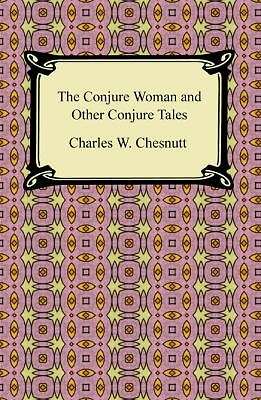 The Conjure Woman and Other Conjure Tales, Chesnutt, Charles Waddell, Books