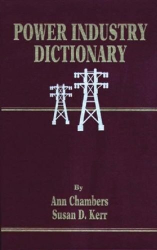 POWER INDUSTRY DICTIONARY by Ann Chambers and Susan D. Kerr (1996, Hardcover)