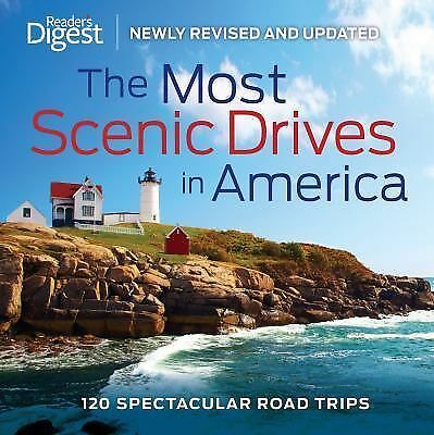 The Most Scenic Drives in America, Newly Revised and Updated: 120 Spectacular Ro