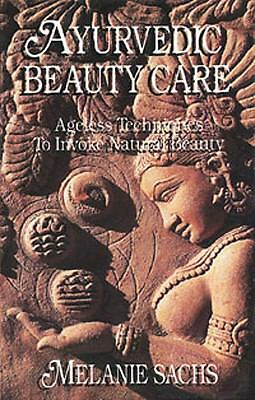 Ayurvedic Beauty Care: Ageless Techniques to Invoke Natural Beauty, Good Books