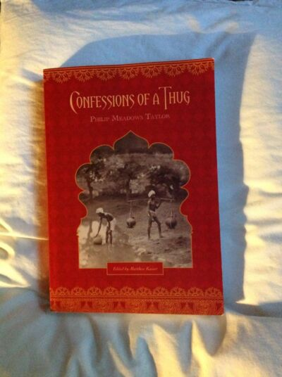 Confessions of a Thug by Philip Meadows Taylor PB 1st printing 2010