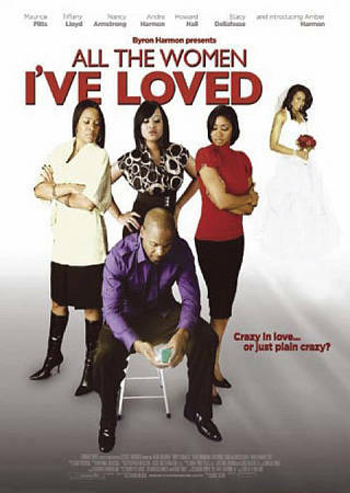 ALL THE WOMEN I'VE LOVED(DVD, 2012)BNISW THE DAY U PAY IT SHIPS FREE