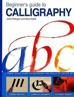 Beginner's Guide to Calligraphy: A Simple Three-Stage Guide to Perfect Letter A