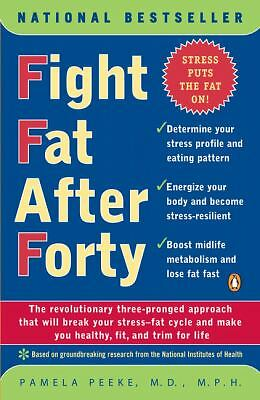 Fight Fat After Forty: The Revolutionary Three-Pronged Approach That Will Break