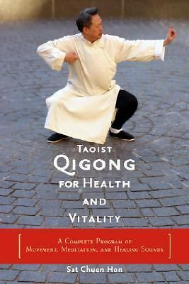 Taoist Qigong for Health and Vitality: A Complete Program of Movement, Meditatio