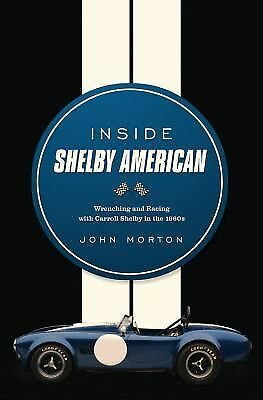 Inside Shelby American: Wrenching and Racing with Carroll Shelby in the 1960s, G