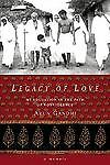 Legacy of Love : My Education in the Path of Nonviolence by Arun Gandhi...