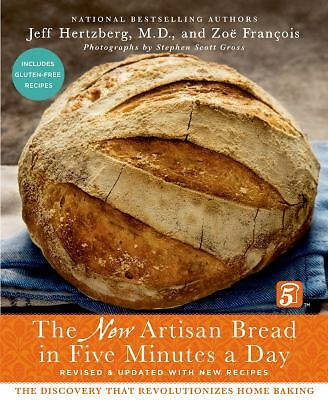 The New Artisan Bread in Five Minutes a Day: The Discovery That Revolutionizes