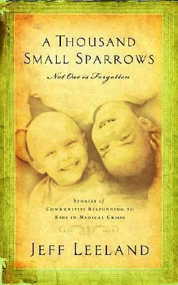 A THOUSAND SMALL SPARROWS: Amazing Stories of Kids Helping Kids by Jeff...