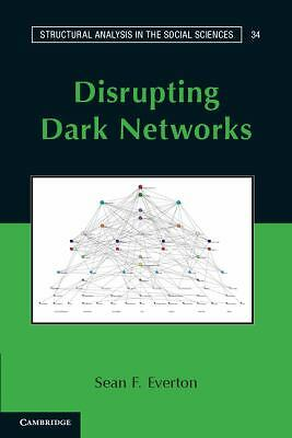 Disrupting Dark Networks (Structural Analysis in the Social Sciences), Good Book