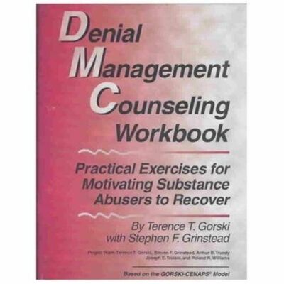 Denial Management Counseling Workbook: Practical Exercises for Motivating Substa