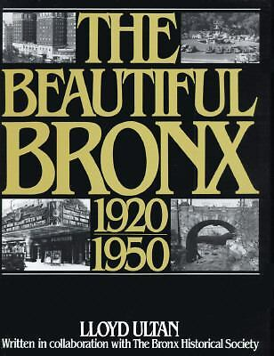 The Beautiful Bronx 1920-1950 by Lloyd Ultan, Bronx County Historical Society...