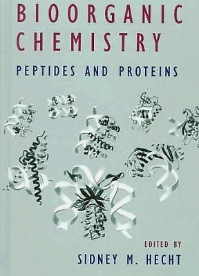 Bioorganic Chemistry: Peptides and Proteins (Topics in Bioorganic and Biological