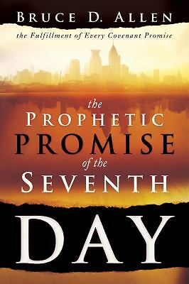 The Prophetic Promise of the Seventh Day: The Fulfillment of Every Covenant Pro