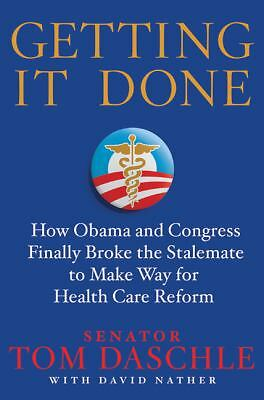 GETTING IT DONE:How Obama & Congress Finally Broke the Stalemate to Make...