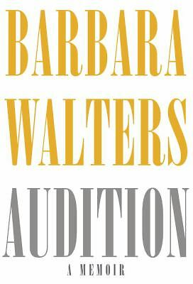 Audition : A Memoir by Barbara Walters (2008, Hardcover)