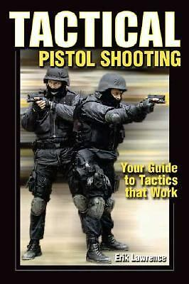 Tactical Pistol Shooting: Your Guide to Tactics That Work, Good Books