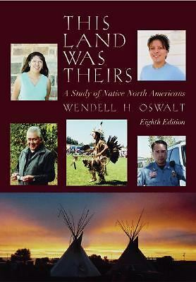 This Land Was Theirs: A Study of Native North Americans, Good Books