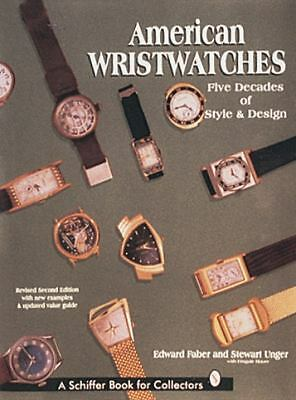 American Wristwatches: Five Decades of Style and Design (Schiffer Book for Colle
