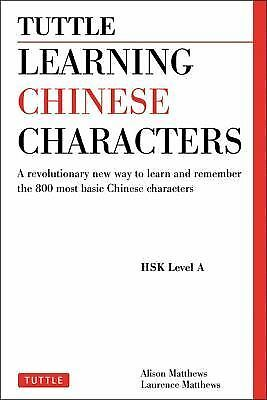 Tuttle Learning Chinese Characters, Vol. 1: A Revolutionary New Way to Learn and