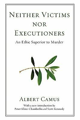Neither Victims Nor Executioners: An Ethic Superior to Murder, Good Books