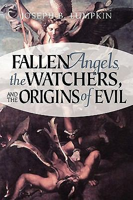 Fallen Angels, the Watchers, and the Origins of Evil, Good Books