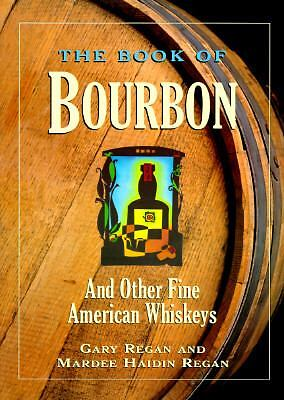 The Book of Bourbon: And other Fine American Whiskeys, Good Books