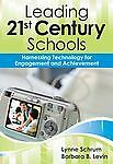 Leading 21st-Century Schools: Harnessing Technology for Engagement and Achieveme