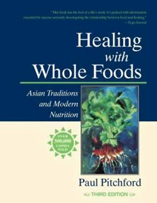 Healing With Whole Foods: Asian Traditions and Modern Nutrition (3rd Edition), G