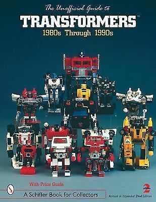 Unofficial Guide to Transformers Through (Schiffer Book for Designers & Collecto