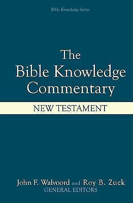 The Bible Knowledge Commentary: An Exposition of the Scriptures by Dallas Semina
