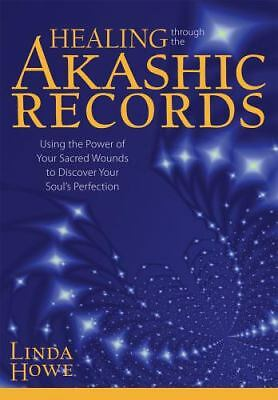Healing Through the Akashic Records: Using the Power of Your Sacred Wounds to Di