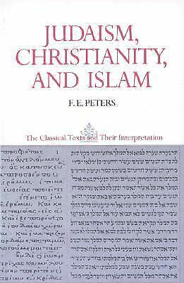 Judaism, Christianity, and Islam, Vol. 2: The Word and the Law and the People o