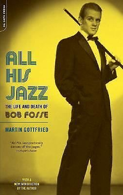 All His Jazz: The Life And Death Of Bob Fosse, Good Books