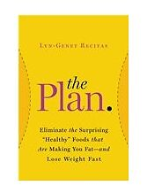 "The Plan: Eliminate the Surprising ""Healthy"" Foods That Are Making You Fat--and"