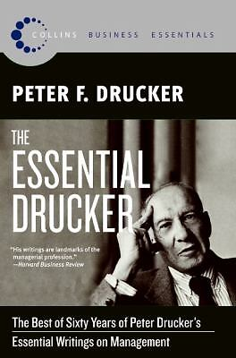 The Essential Drucker: The Best of Sixty Years of Peter Drucker's Essential Writ