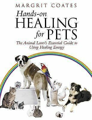 Hands-On Healing for Pets: The Animal Lover's Essential Guide to Using Healing E