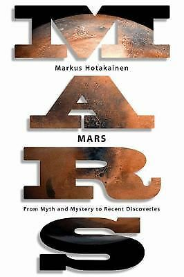 MARS  by Markus Hotakainen (2008, Hardcover) GREAT BOOK ABOUT THE PLANET