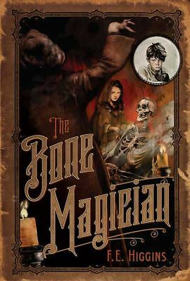 The Bone Magician by F. E. Higgins (2008, Hardcover)- BRAND NEW